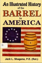Image of An Illustrated History of the Barrel in America. - 2007.16.1