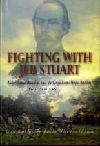 Image of Fighting With Jeb Stuart: Major James Breathed and the Confederate Horse Artillery - 2007.2.1
