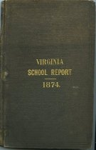 Image of Fourth Annual Report of the Superintendent of Public Instruction, for the year ending August 31, 1874; with reports of the Virginia Agricultural and Mechanical College, and Hampton Norman and Agricultural Institute. - 2007.44.4