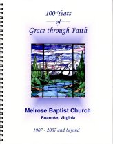 Image of Melrose Baptist Church, Roanoke, Virginia, 1907 - 2007 and beyond : 100 years of grace through faith. - 2007.49.1