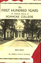 Image of First Hundred Years: an authentic history of Roanoke College - 2007.6.10
