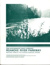 Image of Final environmental impact statement for the Roanoke River Parkway : Bedford, Franklin, and roanoke Counties, Virginia / United States Department of the Interior, National Park Service, in cooperation with United States Department of Transportation, Federal Highway Administration, Commonwealth of Virginia, Department of Transportation. - 2007.6.14