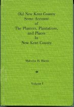 Image of Old New Kent County, Some Account of the Planters, Plantations and Places In New Kent County - 2007.6.82