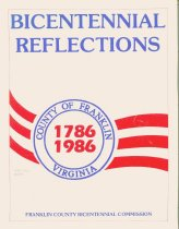 Image of Bicentennial reflections: County of Franklin, Virginia, 1786-1986. - 2007.6.8