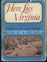 Image of Here Lies Virginia, An Archaeologist's View of Colonial Life and History - 2007.6.97