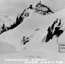 """Image of UNRS-P2004-18-147 - Photograph of Donner Summit, with sign that reads, """" Donner Summit Elevation 7135 feet. California State."""" Caption on image: """"Oberstvation Station"""" Donner Summit S 168"""