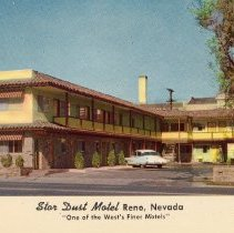 Image of UNRS-P1992-03-0713 - Postcard of Star Dust Motel entrance. Caption on image: The best western motels. Sat Dust Motel. Reno, Nevada. 'One of the West's finer motels.' Caption on verso: Star Dust Motel. Right down-town. Brand new, unusually fine motel with individually controlled air-conditioning and heating. Fully tiles combination tub amd shower baths. Sound-proof rooms; air-foam mattresses; wall-to-wall carpets. Television; free radios and ice cubes. 'One of the west's finer motels.' E.L. Bertrand, Owner. [ca. 1953]