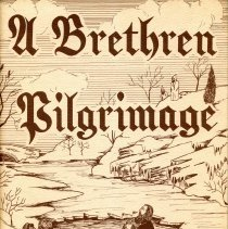 Image of A Brethren pilgrimage / Isaac Clarence Kulp, Jr. and Donald F. Durnbaugh. - Kulp, Isaac Clarence, 1938-2007, editor