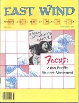 Image of Fall/Winter 1983 Vol. 2, No. 2 Focus: Asian Pacific Student Movement 73 pp. Editor-in-Chief: Eddie Wong Managing Editor: Denise Imura  Contents: - Editorial: Asian Americans - Take a Stand! No More Vietnams! - Fighting Anti-Asian Violence - A People's Anger: An Interview with Beth Rosales on the Aquino Assassination - Keeping the Flame Alive - A Commentary - Justice for Domingo and Viernes! - Deems - From Seattle: Asian Cool - Poetry - Celebrating Ten Years of Asian American Theater - Asian American Students - Longer-term Consequences of the Nikkei Internment - Camp Art: Strength, Dignity and CUlture in the Concentration Camps - Yen Lu Wong - Asian American Dancer - In Memory of Ed Badajos - Five Asian American Poets: A Review of Asian American Poetry - Book Reviews - Video Review