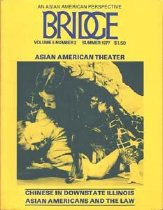 Image of Summer 1977 Asian American Theater Vol. 5, No. 2 51 pp. Editorial: Priscilla Chung, C.N. Lee, Lilian Leong, David Oyama, Elaine Petigura, Bill Wong, Alice Wou, Robin Wu, May Yu, N.T. Yung  Contents: - Editorial: Growing Pains - Introduction: Asian American Theater - Asian American Theater Upcoming Productions - Asian American Theater Workshop - The New York Scene - Varied But Clear - The East West Players: The First Ten Years Are the Hardest - East West - A Personal View - Philippino-American Performing Arts - A Survey and Reflection - I Flew to Fuji; You Went South - Points of Departure (a play in one act) - Life and Times of Early Chinese in Southern Illinois - More Fragments for David Wang (1931-1977) - News in Depth - Profile: W.M. Marutani, Judge; S.B. Woo, University Trustee - Film - Letter from Washington - Books
