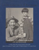 Image of 979.4-L - Chinatown Dreams: The Life and Photographs of George Lee / George Lee / edited by Geoffrey Dunn; essays by Lisa Liu Grady, Tony Hill, James D. Houston, Sandy Lydon, Morton Marcus, and George Ow, Jr.