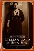 Image of 920-Wald-S - A biography of an urban pioneer who evolved new concepts of public health, led the movement for peace, and pressed government to assume responsibility for the economic well-being of its citizens.
