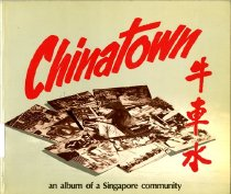 Image of 954-C - This is a textual exhibition on Chinatown, which concerns a lot about the history of Singapore, especially among the young generation, and perhaps stimulate research in this area.
