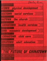 Image of 305.851-C - This is a report of the Conference on the Future of Boston's Chinatown. The report summarizes information, data, results from the conference, and the conference workshops, along with recommendations that should be included in a future master plan for Boston's Chinatown.