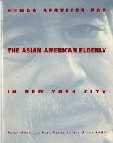 Image of 305.26-H - The Asian American Task Force on the Aging initiated this study in 1994 to provide an in-depth look at the current situation regarding the availability of services to the Asian American elderly.