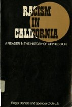 Image of 305.80794-D - By collecting some of the more perceptive accounts of how racism has operated in one stat, California, this book helps to correct the long lasting deficiency of the ommision of racial problems in the historical writing process.