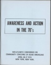 Image of Awareness and Action in the 1970's. Mid-Atlantic conference on Community Concerns of Asian Americans. April 26-27 1974. New York, New York.