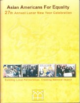 Image of Program book for the 27th Annual Chinese New Year Celebration of the Asian Americans For Equality in February 2001  Table of Contents: -Mission Statement -Message from the Board President -Message from the Executive Director -Asian Americans for Equality Highlights -2001 Dream of Equality Honorees: Mr. James Chin, Mr. William Frey, Dr. Lilliam Barrios-Paoli, Mr. Franklin D. Raines -Special Recognition Award: Mr. Kevin L. Thurm -2001 Dinner Chair: Mr. Gary S. Hattem -In Memory of Our Special Friend Ms. Clara Williams -2001 Sponsors -Letters of Greeting and Commendation -Corporate Patrons, Corporate Supporters, and Community Donors -Asian Americans for Equality Staff