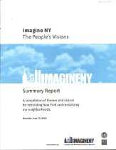 "Image of Summary report by the Municipal Art Society of New York entitled ""Imagine NY: The People's Visions"" compiling ""themes and visions for rebuidling New York and revitalizing our neighborhoods."" Publication includes letter from Eva Hanhardt and Holly Leicht, co-directors of the Imagine New York project, thanking MoCA co-founder Charlie Lai for his participation on project steering committee."