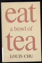 Image of 803-C - Eat a Bowl of Tea is a compelling story of life in the Chinese-American community of New York City. Its pages come alive with the maneuvers of the Tong leaders, the colorful visitors to the Money Come mah-jong club house, the gossip of closely-knit Chinatown.