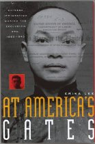"""Image of 304.073-L - At America's Gates is the first book devoted entirely to both Chinese immigrants and the American immigration officials who sought to keep them out. Erika Lee explores how Chinese exclusion laws not only transformed Chinese American lives, immigration patterns, identities, and families but also recast the United States into a """"gatekeeping nation."""" Immigrant identification, border enforcement, surveillance, and deportation policies were extended far beyond any controls that had existed in the United States before."""