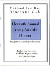 Image of Oakland East Bay Democratic Club Eleventh Annual 2005 Award Dinner program.  The dinner took place on June 24th, 2005 at the Oakland Airport Hilton.  At this dinner Maggie Gee received the Democratic Achievement Award.