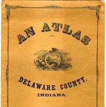 Image of Atlas - An Atlas of Delaware County, Indiana, From actual Surveys under the direction of B.N. Griffing, C.E.