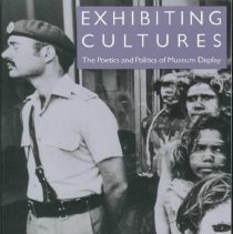 Image of Exhibiting cultures : the poetics and politics of museum display -