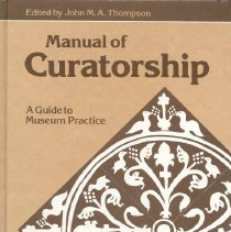 Image of Manual of curatorship : a guide to museum practice, The -