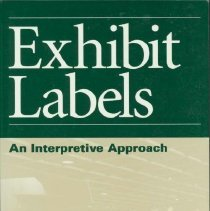 Image of Exhibit labels : an interpretive approach - Serrell, Beverly, 1943-