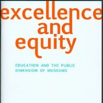 Image of Excellence and equity : education and the public dimension of museums - American Association of Museums