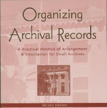 Image of Organizing archival records : a practical method of arrangement and description for small archives - Carmicheal, David W.