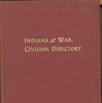 Image of Indiana at war : a directory of Hoosier Civilians who held positions of responsibility in official, volunteer, and co-operating war-time organizations. -