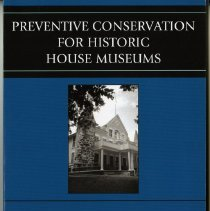 Image of Preventive conservation for historic house museums - Merritt, Jane, 1952-