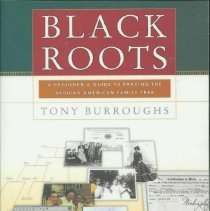 Image of Black roots : a beginner's guide to tracing the African American family tree - Burroughs, Tony, 1948-
