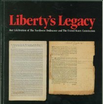 Image of Liberty's legacy : our celebration of the Northwest Ordinance and the United States Constitution : exhibition -