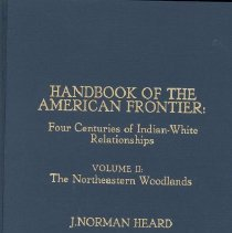 Image of Handbook of the American Frontier ; four centuries of Indian-white relationships - Heard, J. Norman (Joseph Norman), 1922-