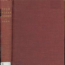 Image of True Indian stories, with glossary of Indiana Indian names - Dunn, Jacob Piatt, 1855-1924.