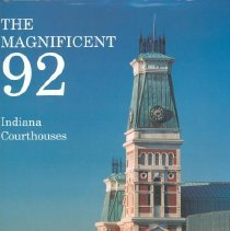 Image of Magnificent 92 Indiana courthouses, The - Counts, I. Wilmer (Ira Wilmer), 1931-