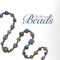 Image of History of beads: from 30,000 B.C. to the present, The - Dubin, Lois Sherr