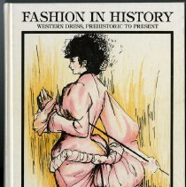 Image of Fashion in history : western dres, prehistoric to present - Bigelow, Marybelle S.