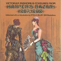 Image of Victorian fashions and costumes from Harper's bazar, 1867-1898 - Blum, Stella.