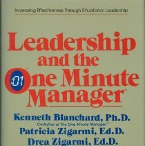 Image of Leadership and the one minute manager : increasing effectiveness through situational leadership - Blanchard, Kenneth H.