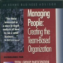 Image of Managing people : creating the team-based organization : total group participation, employee empowerment, and organization development - McWhirter, Darien A. (Darien Auburn).