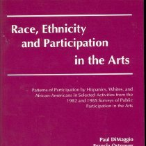 Image of Race, ethnicity, and participation in the arts: patterns of participation by Hispanic, Whites, and African-Americans in selected . . . - DiMaggio, Paul