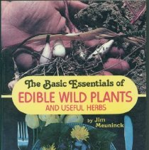 Image of Basic essentials of edible wild plants & useful herbs, The - Meuninck, Jim, 1942-