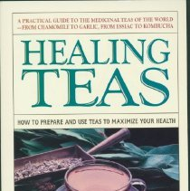 Image of Healing teas : how to prepare and use teas to maximize your health - Antol, Marie Nadine.