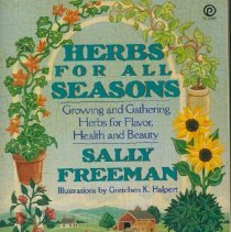Image of Herbs for all seasons : growing and gathering herbs for flavor, health, and beauty - Freeman, Sally.