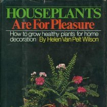 Image of Houseplants are for pleasure : how to grow healthy plants for home decoration - Wilson, Helen Van pelt, 1901-