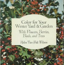 Image of Color for your winter yard & garden, with flowers, berries, birds, and trees - Wilson, Helen Van Pelt, 1901-